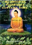 Mi amigo el Siddharta Gautama Buda.