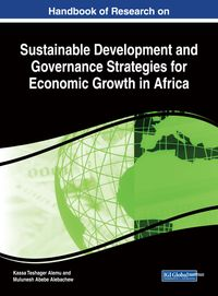 Handbook of Research on Sustainable Development and Governance Strategies for Economic Growth in Africa【電子書籍】