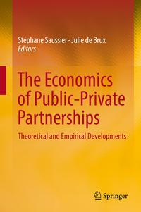 The Economics of Public-Private PartnershipsTheoretical and Empirical Developments【電子書籍】