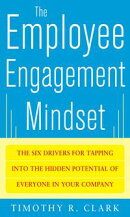 The Employee Engagement Mindset: The Six Drivers for Tapping into the Hidden Potential of Everyone in Your C…