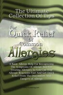 The Ultimate Collection Of Tips For Quick Relief Of Common Allergies