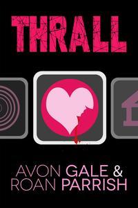Thrall【電子書籍】[ Avon Gale ]