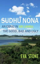 Sudhu Nona: An expat in Sri Lanka - the Good, Bad and Ugly