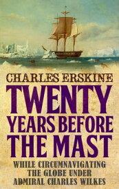 Twenty Years Before the Mast【電子書籍】[ Charles Erskine ]