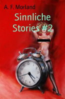 Sinnliche Stories #2