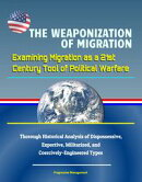 The Weaponization of Migration: Examining Migration as a 21st Century Tool of Political Warfare - Thorough H…