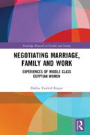 Negotiating Marriage, Family and Work