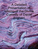 A Detailed Presentation of Inferno of the Divine Comedy of Dante Alighieri