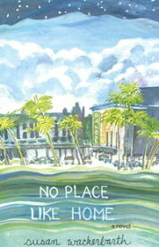 No Place Like Home【電子書籍】[ Susan Wackerbarth ]