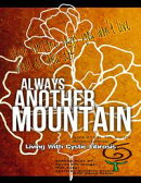 Always Another Mountain, Living With Cystic Fibrosis