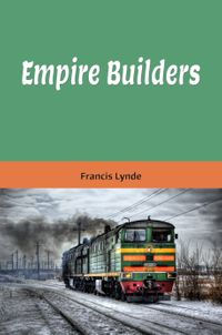 Empire Builders (Illustrated Edition)【電子書籍】[ Francis Lynde ]