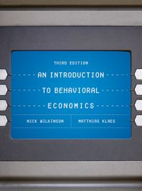 An Introduction to Behavioral Economics【電子書籍】[ Nick Wilkinson ]