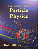 Appearing to Study Particle Physics