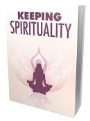 Keeping Spirituality