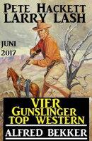 Vier Gunslinger Top Western Juni 2017