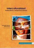 Interculturalidad. Problemáticas y perspectivas diversas