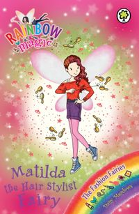 RainbowMagic:MatildatheHairStylistFairyTheFashionFairiesBook5