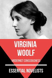 EssentialNovelists-VirginiaWoolfmodernistconsciousness