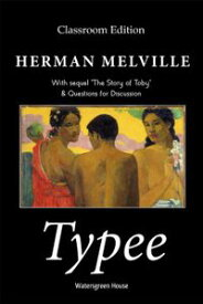 Typee: Classroom Edition【電子書籍】[ Herman Melville ]