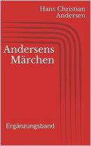 Andersens Märchen. Ergänzungsband