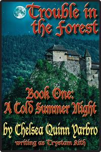 Trouble in the Forest Book OneA Cold Summer Night【電子書籍】[ Chelsea Quinn Yarbro ]