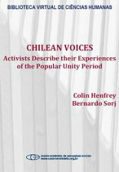 Chilean Voices: activists describe their experiences of the popular unity period