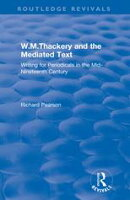 W.M.Thackery and the Mediated Text: Writing for Periodicals in the Mid-Nineteenth Century