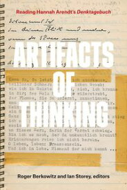 Artifacts of ThinkingReading Hannah Arendt's Denktagebuch【電子書籍】
