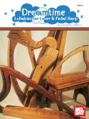 Dreamtime: Lullabies for Lever and Pedal Harp