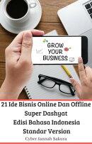 21 Ide Bisnis Online Dan Offline Super Dashyat Edisi Bahasa Indonesia Standar Version