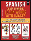 Spanish ( Easy Spanish ) Learn Words With Images (Vol 7)