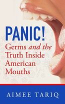 Panic! Germs and the Truth Inside American Mouths