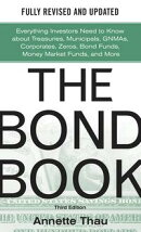 The Bond Book, Third Edition: Everything Investors Need to Know About Treasuries, Municipals, GNMAs, Corpora…