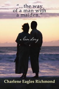 """""""...the way of a man with a maiden."""""""