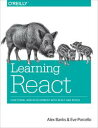 Learning ReactFunctional Web Development with React and Redux【電子書籍】[ Alex Banks ...