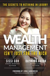 Wealth Management Isn't Just for the RichThe Secrets to Retiring in Luxury【電子書籍】[ Sissi Goh ]
