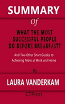 Summary of What the Most Successful People Do Before Breakfast by Laura Vanderkam