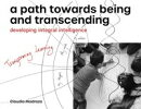 A Path towards Being and Transcending