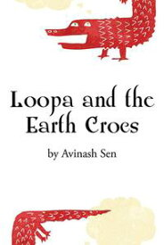 Loopa and the Earth Crocs【電子書籍】[ Avinash Sen ]