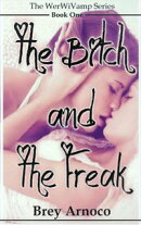 The Bitch and The Freak