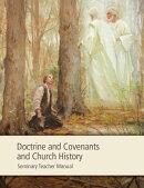 Doctrine and Covenants and Church History Seminary Teacher Manual
