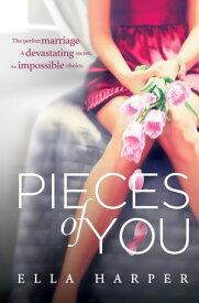 Pieces of You.【電子書籍】[ Ella Harper ]