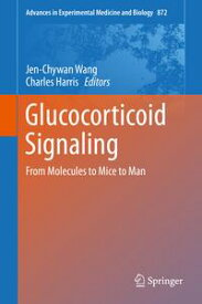 Glucocorticoid SignalingFrom Molecules to Mice to Man【電子書籍】