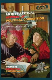 An Intellectual History of Political Corruption【電子書籍】[ B. Buchan ]