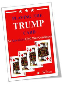Playing the TRUMP CARD: As America's Civil War Continues【電子書籍】[ Daniel Wilson ]