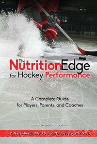 The Nutrition Edge for Hockey PerformanceA complete guide for Players, Parents and Coaches【電子書籍】[ Pearle Nerenberg ]