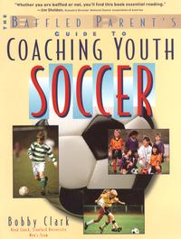 TheBaffledParent'sGuidetoCoachingYouthSoccer