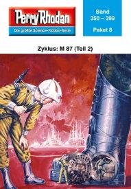 Perry Rhodan-Paket 8: M 87 (Teil 2) Perry Rhodan-Heftromane 350 bis 399【電子書籍】