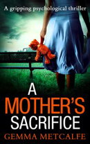 A Mother's Sacrifice: A brand new psychological thriller from the bestselling author of Trust Me coming in …