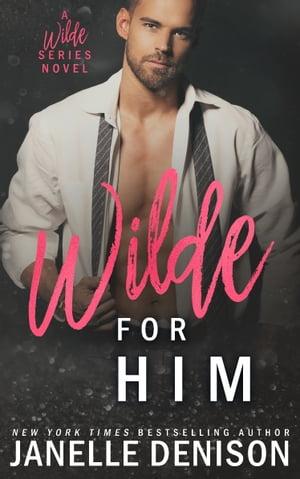 Wilde for Him (A Wilde Series Novel)【電子書籍】[ Janelle Denison ]